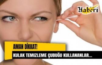 Kulak temizleme çubuğu kullananlar DİKKAT!