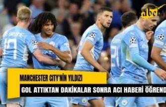 Manchester City'nin yıldızı gol attıktan dakikalar sonra acı haberi öğrendi