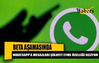 WhatsApp'a mesajları şikayet etme özelliği geliyor