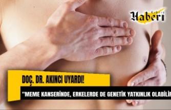 Doç. Dr. Muzaffer Akıncı'dan meme kanseri uyarısı!