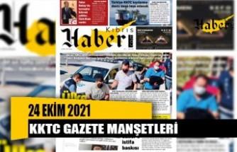 KKTC Gazete Manşetleri / 24 Ekim 2021