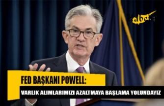 Powell: Varlık alımlarımızı azaltmaya başlama yolundayız