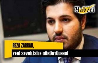 Reza Zarrab Yeni Sevgilisiyle Görüntülendi