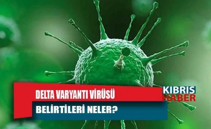 Delta varyantı virüsü belirtileri neler?
