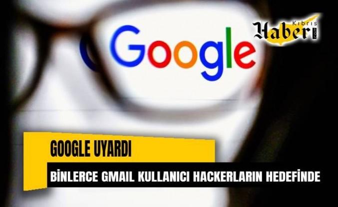Google uyardı: Binlerce Gmail kullanıcısı hackerların hedefinde