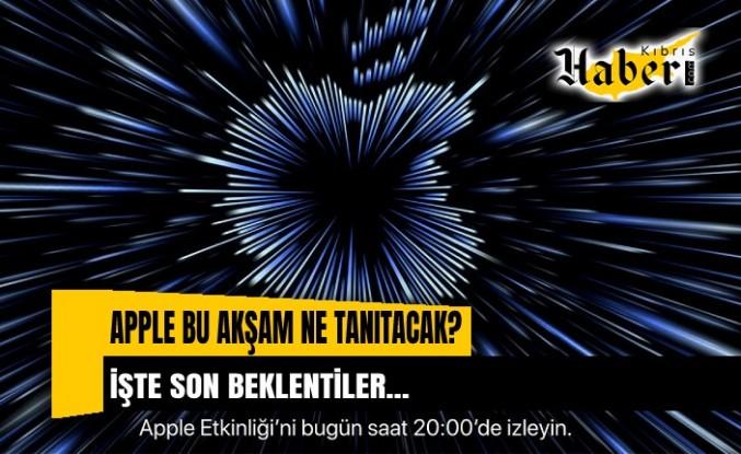 """""""Güç, iki, bir."""": Apple bu akşam ne tanıtacak? İşte son beklentiler"""