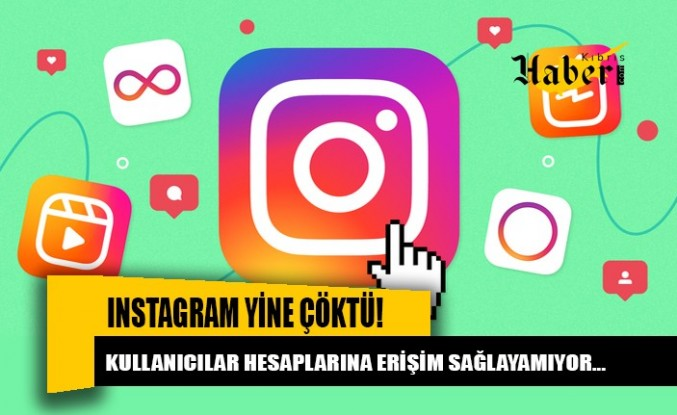 Kullanıcılar erişim sağlayamıyor: Instagram yine çöktü!