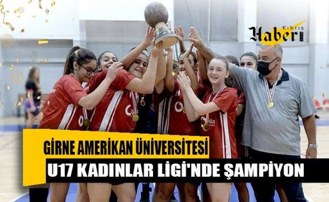 U17 Kadınlar Ligi'nde şampiyon GAÜ