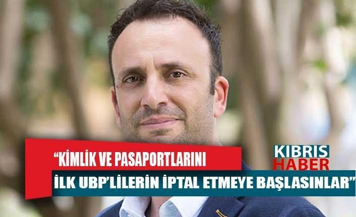Zeki Çeler: Kimlik ve pasaportlarını ilk UBP'lilerin iptal etmeye başlasınlar