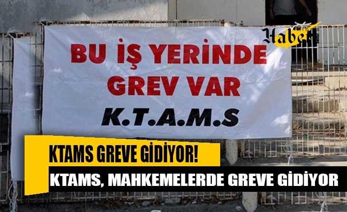 KTAMS mahkemelerin tebliğ ve icra memurluklarında grev yapacak